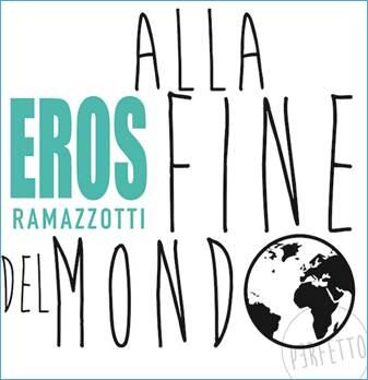 Eros Ramazzotti estrena Alla Fine Del Mondo