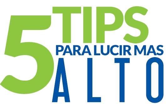 5 Tips para lucir más alto