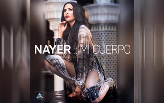 """Nayer presentará su más reciente video musical """"Mi Cuerpo"""" el próximo"""