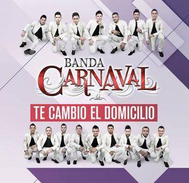 Banda Carnaval se cambia de domicilio
