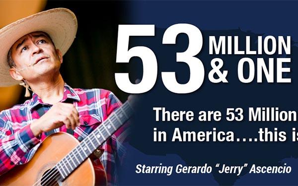 53 million & one la historia del inmigrante latino contada por Gerardo 'Jerry' Asencio con música y humor