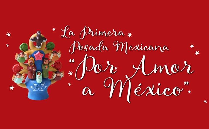 Primera Posada Mexicana «Por Amor a México»
