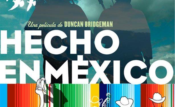 «Hecho en México» film de Sergio Arau en celebración del 105 aniversario de la Revolución Mexicana