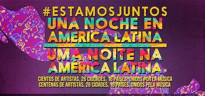 #Estamos Juntos: «Una Noche en América Latina»