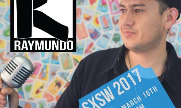 """Raymundo """"El Soñador"""" regresa a South by Southwest 2017 mas vulnerable que nunca"""