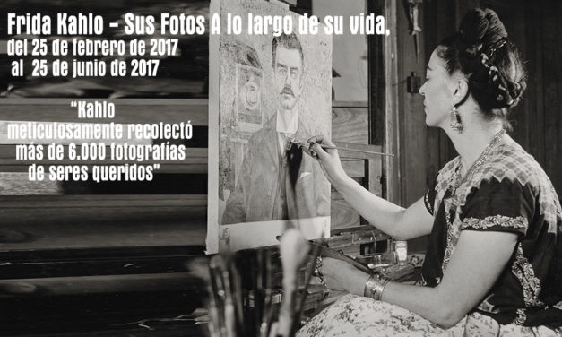 "Frida Kahlo ""Sus Fotos A lo largo de su vida"" at Bowers Museum."