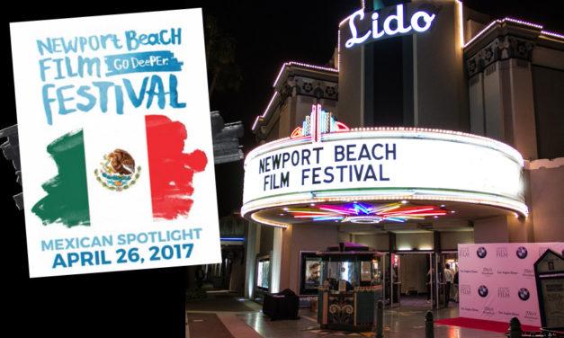 NEWPORT BEACH FILM FESTIVAL LLEGA CON UNA PRESENTACIÓN EXCLUSIVA DEL CINE MEXICANO