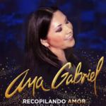 Ana Gabriel – Recopilando Amor 2017