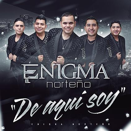 Enigma Norteño Presenta «DE AQUI SOY»