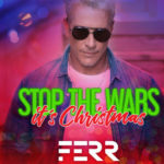 "Fernando ""FERR"" Carrillo lanza una nueva canción, ""Stop The Wars, It's Christmas"""