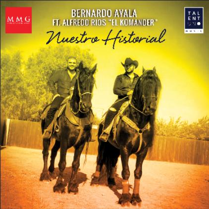 «Nuestro Historial» Bernardo Ayala ft.  Alfredo Rios «El Komander»