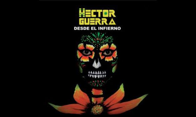 """Hector Guerra Completa su trilogía discográfica con el lanzamiento de su tercer album """"Desde el Infierno"""""""