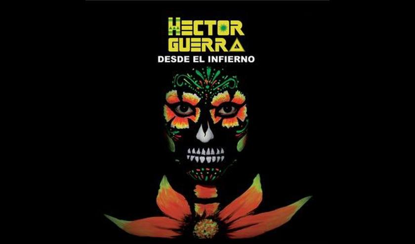 Hector Guerra Completa su trilogía discográfica con el lanzamiento de su tercer album «Desde el Infierno»