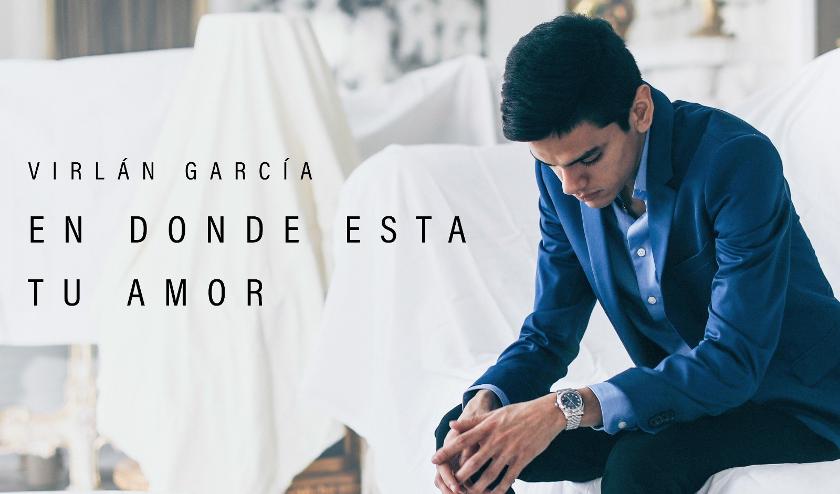 Virlán García lanza video oficial del tema «En Dónde Está Tu Amor»