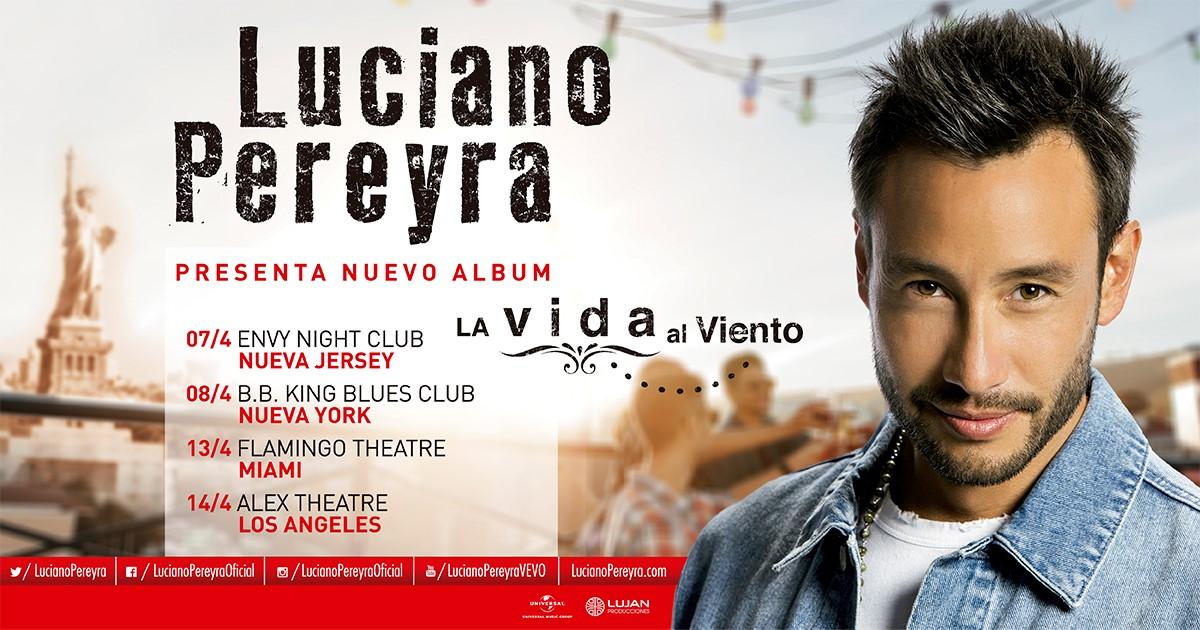 Luciano Pereyra llega por primera vez a Los Estados Unidos con «La Vida Al Viento Tour»