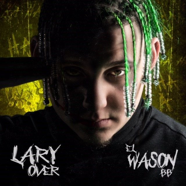 Lary Over debuta top 20 en Billboard y acumula más de 20 millones de streams con «El Wason BB»