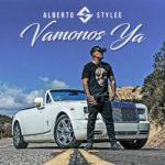"""Alberto Stylee estrena su nuevo sencillo """"Vamonos Ya"""" Ft. DJ Nelson"""