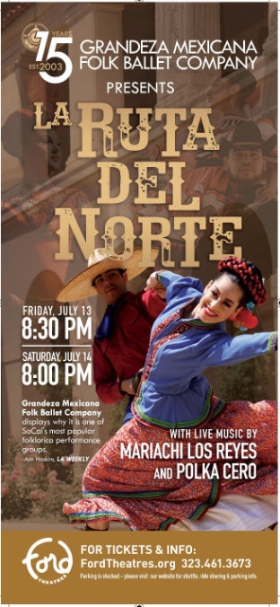 "Grandeza Mexicana Folk Ballet Company Presents ""La Ruta del Norte"" at The Ford Theater July 13TH & 14TH"