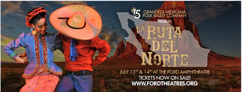 """Grandeza Mexicana Folk Ballet Company Presents """"La Ruta del Norte"""" at The Ford Theater July 13TH & 14TH"""