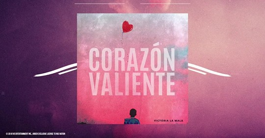 Victoria 'La Mala' estrena el poderoso tema 'Corazón Valiente' en apoyo al movimiento #KeepingFamiliesTogether