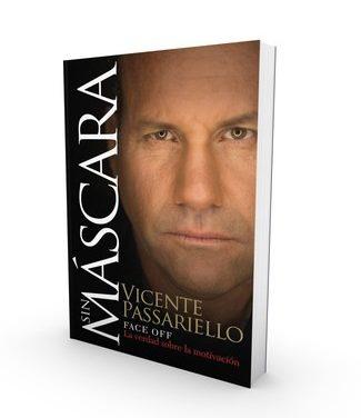 En Sin máscara Vicente Passariello propone una guía objetiva a la realización personal