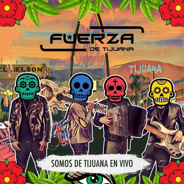 Fuerza de Tijuana lanza su nuevo álbum «Somos de Tijuana en Vivo» y el sencillo «El Águila Blanca»