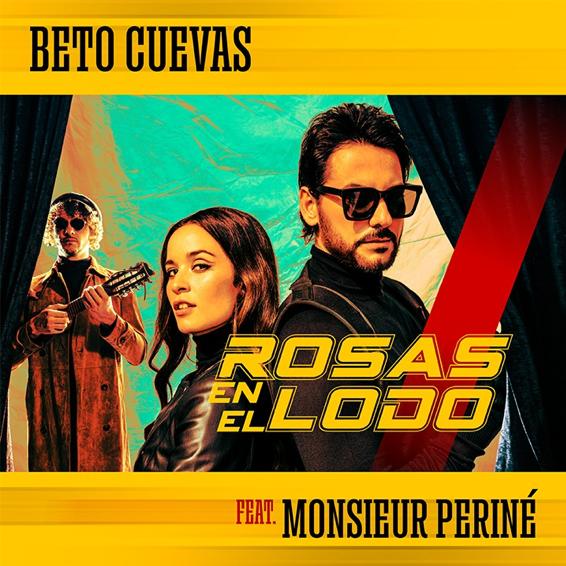 Beto Cuevas lanza su nuevo sencillo, «Rosas en el Lodo» a dueto con Monsieur Periné