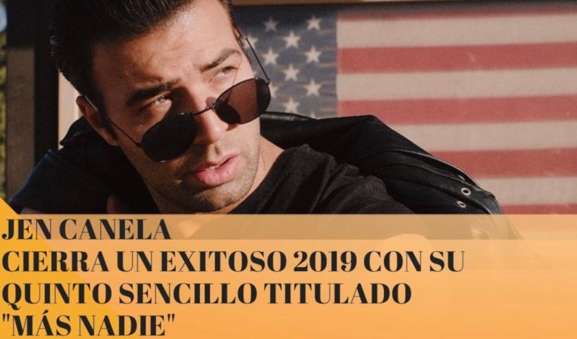 JEN CANELA cierra un exitoso 2019 con su quinto sencillo titulado «MÁS NADIE»