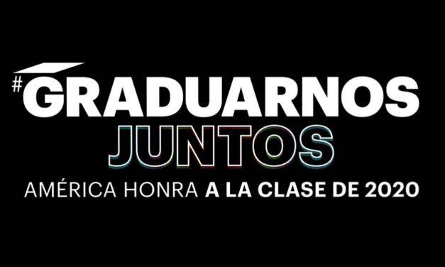 """Univision Trasmitirá """"Graduarnos Juntos: América Honra a la Clase de 2020"""" el Sábado, 16 de Mayo a las 8 p.m. Este/Pacífico, 7 p.m. Centro"""