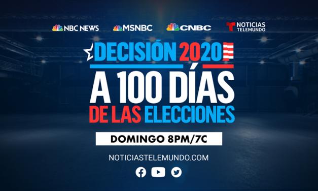 Noticias Telemundo, NBC News, MSNBC y CNBC presentan el especial «Decisión 2020: A 100 Días de las Elecciones»