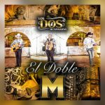 Los Dos de Tamaulipas estrenan nuevo sencillo «El Doble M»