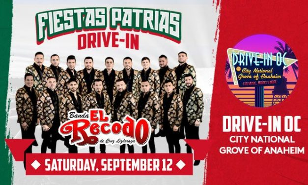 Ticketón y Banda El Recodo anuncian Fiestas Patrias en City National Grove de Anaheim Drive-In OC