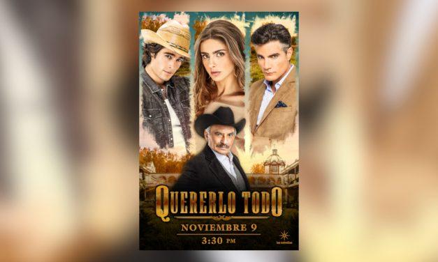 «Quererlo Todo», la nueva producción de Televisa, inicia este lunes