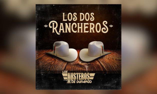 Austeros de Durango lanzan su nuevo sencillo «Los Dos Rancheros»