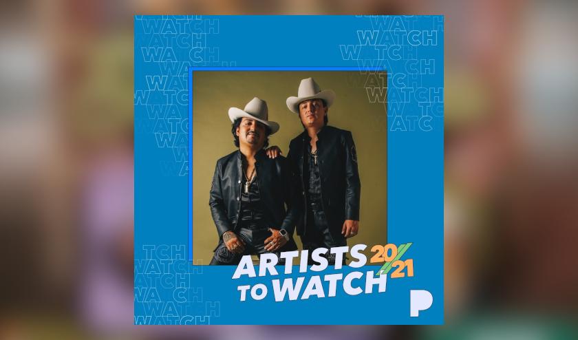 Los Dos Carnales, los únicos artistas latinos en el listado general de pandora «Artists to Watch in 2021»