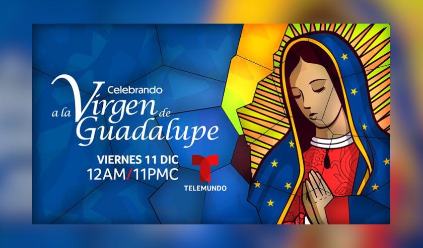 Telemundo se une a la tradicional celebración de la Virgen de Guadalupe con un especial que se transmitirá el viernes 11 de diciembre a las 12am/11c