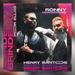 «Brindemos por Ellas» una bachata con pasión de la mano de Ronny Mercedes y Henry Santos