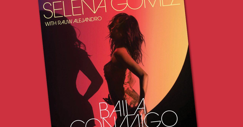'Baila comigo', segundo sencillo en español de Selena Gomez, conquista las redes