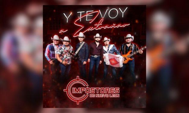 Impostores de Nuevo Leon estrenan su nuevo sencillo «Y Te Voy A Extrañar»