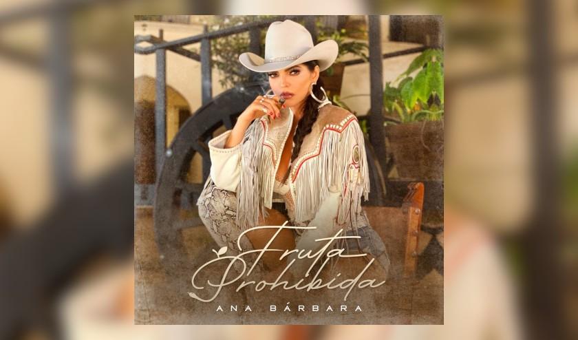 Ana Bárbara lanza «Fruta Prohibida» 12 años después de haber sido un exito en voz de un sin fin de artistas.