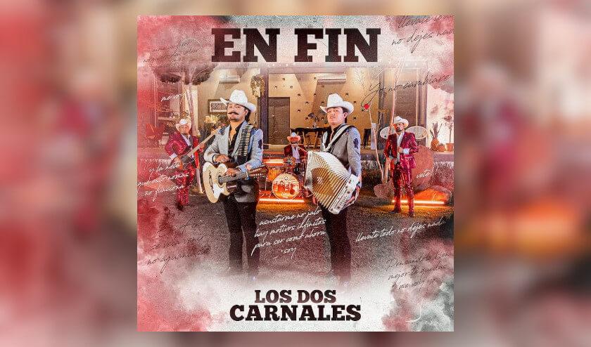 Los Dos Carnales estrenan su nuevo bolero «En Fin»