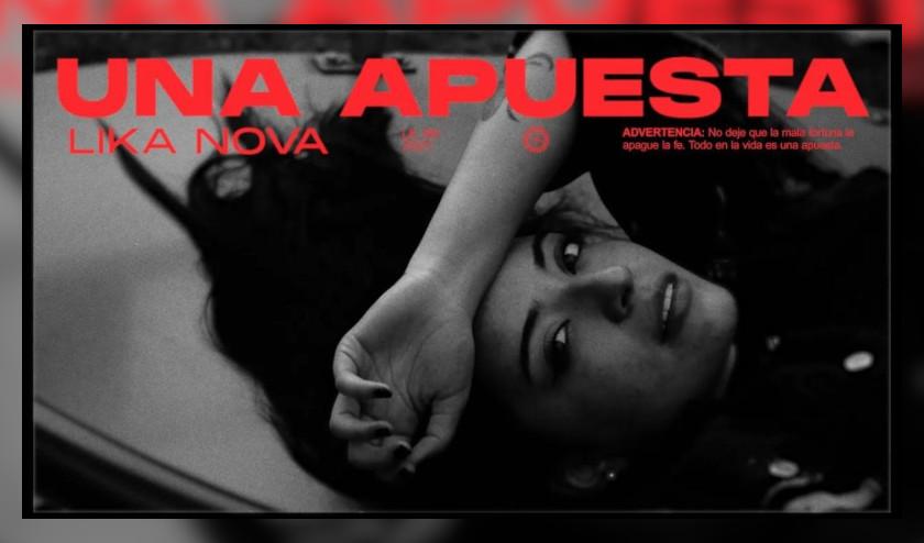 LIKA NOVA regresa con su nuevo sencillo «UNA APUESTA»