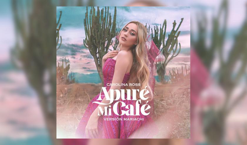 Carolina Ross debuta la versión mariachi de su exitoso sencillo «Apure Mi Café»
