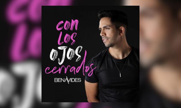 Benavides confía en su nuevo hit «Con los Ojos Cerrados»