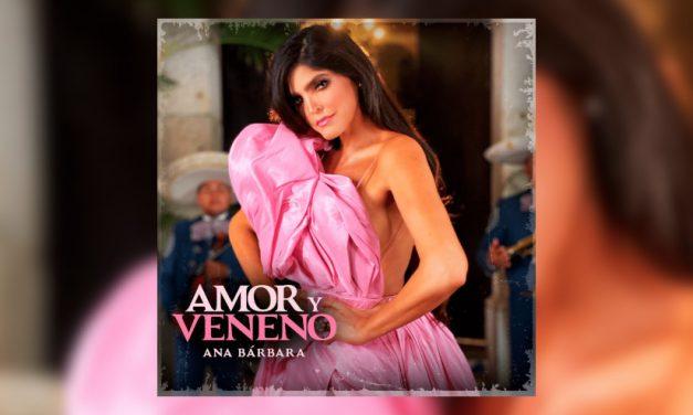 Ana Bárbara deja a las rancheras en lo más alto con «Amor y Veneno»