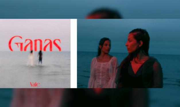 """Vale, el dueto de hermanas cantautoras, vence los temores con su nuevo  sencillo """"Ganas"""""""