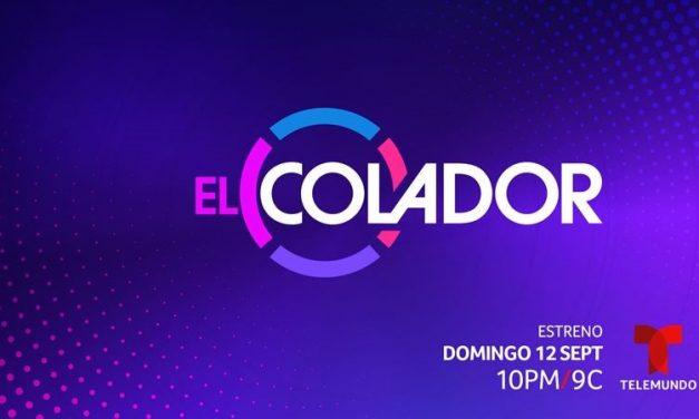 Las noches de los domingos estarán más candentes que nunca con el gran estreno de «El Colador», en vivo a partir del domingo, 12 de septiembre a las 10pm/9c por Telemundo